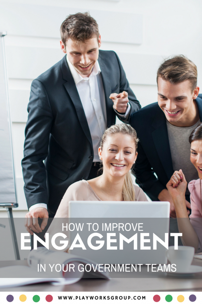 3 Ideas to Improve Engagement in Your Government Teams