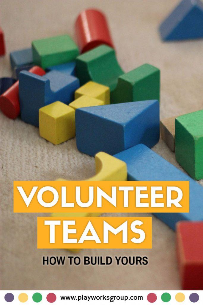 Volunteer Teams: How to Build Yours