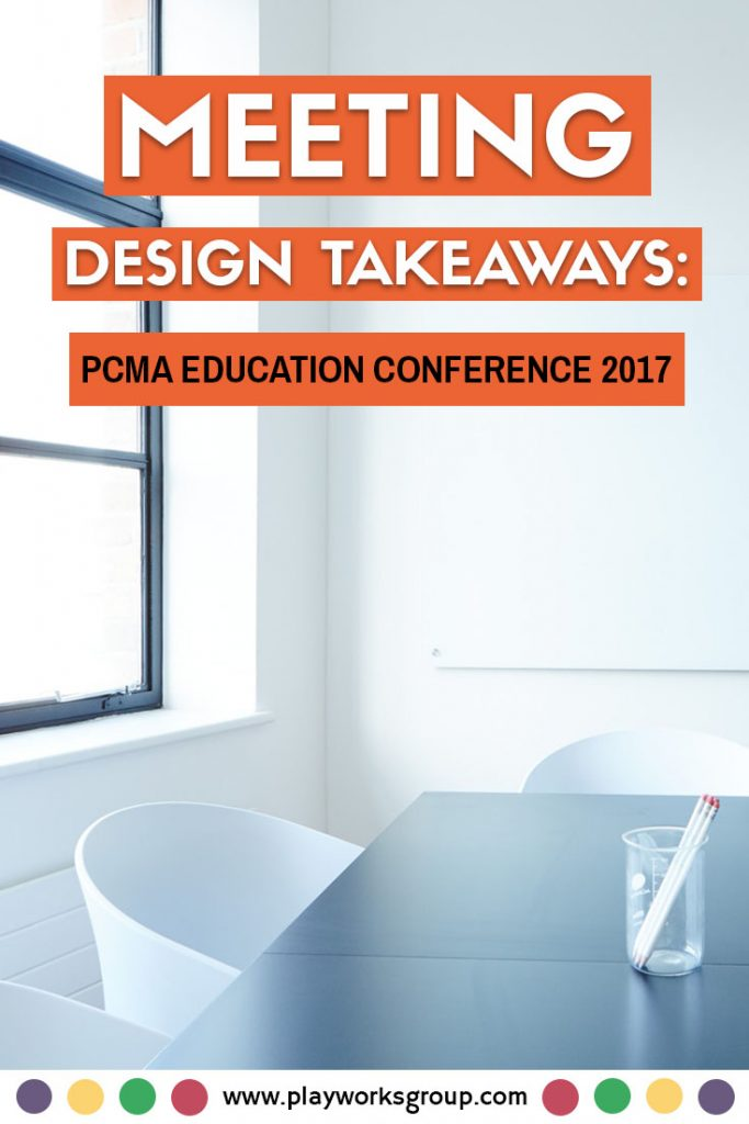 Meeting Design Takeaways: PCMA Education Conference 2017